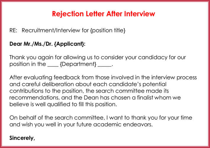 application rejection letter no interview Rejection letter (to be printed in company letter-head) date: to dear sir / madam, status of your application please refer to your application for the post of: we thank you very much for applying for the above post and attending the interview.